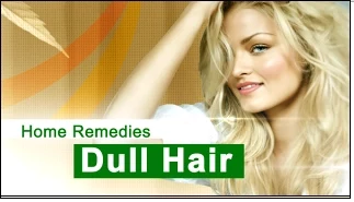Homemade Remedies for Dull Hair